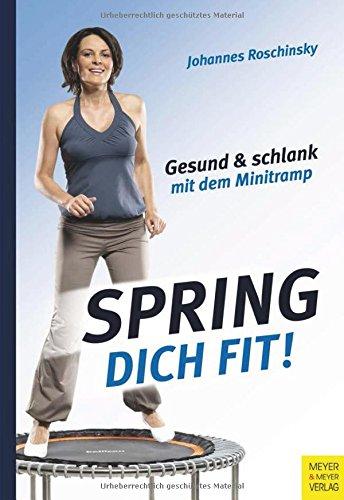 Spring dich fit - Gesund & schlank mit dem Minitrampolin